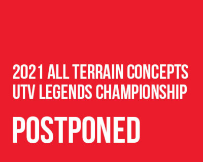 2021 All Terrain Concepts UTV Legends Championship Postponed Due to Updated COVID-19 Policies