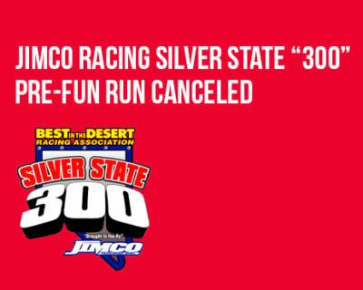 "Best In The Desert Announces Cancellation of Jimco Racing Silver State ""300"" Pre-Fun Run"